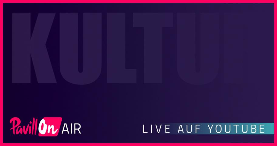 PavillonOn Air Talk zu Kultur und Corona